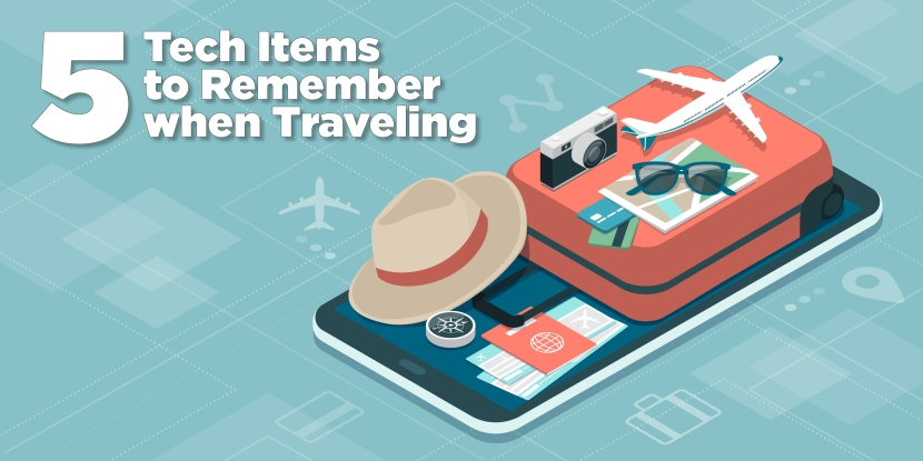 5 Tech Items to Remember when Traveling